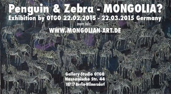 exhibition 'Penguin & Zebra - MONGOLIA?' by OTGO 2014